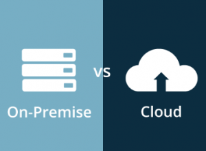 Cloud vs. On-Premise